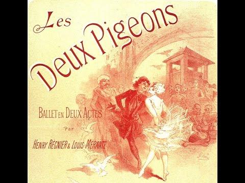André Messager: Les Deux Pigeons Ballet Suite (1886)