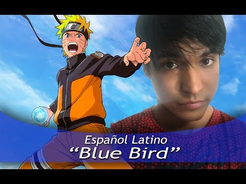 """Naruto Shippuden """"BLUE BIRD"""" (Español latino)"""