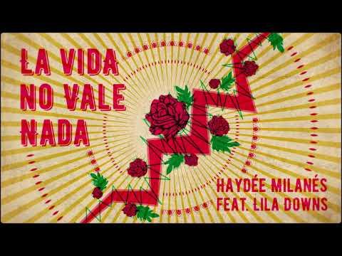 Haydée Milanés - La Vida No Vale Nada ft. Lila Downs