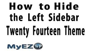 Hide Left Sidebar Twenty Fourteen Theme - WordPress
