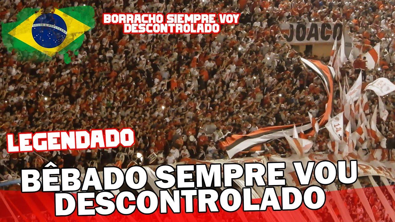 BORRACHO SIEMPRE voy DESCONTROLADO | BÊBADO SEMPRE VOU DESCONTROLADO | River Plate