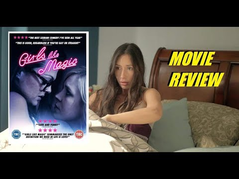 GIRLS LIKE MAGIC ( 2017 Julia Eringer ) LGBT Comedy Movie Review