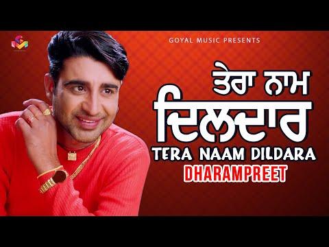 Dharampreet - Tera Naam Dildara - Goyal Music - Official Song
