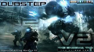 Dubstep - Industrial Killing Machine V2