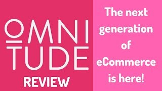 Omnitude Review: The next generation of eCommerce is here!
