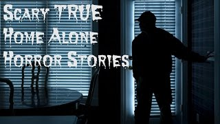 Video 3 SCARY TRUE Home Alone Horror Stories download MP3, 3GP, MP4, WEBM, AVI, FLV Agustus 2017
