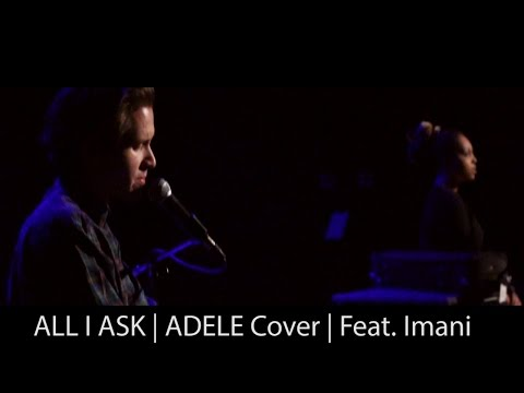 All I Ask | Duet | Adele Cover | Michael B. Williams Feat. Imani