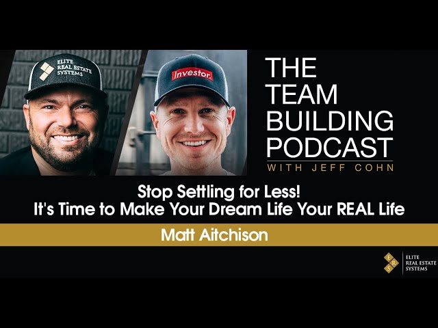 Stop Settling for Less! It's Time to Make Your Dream Life Your REAL Life