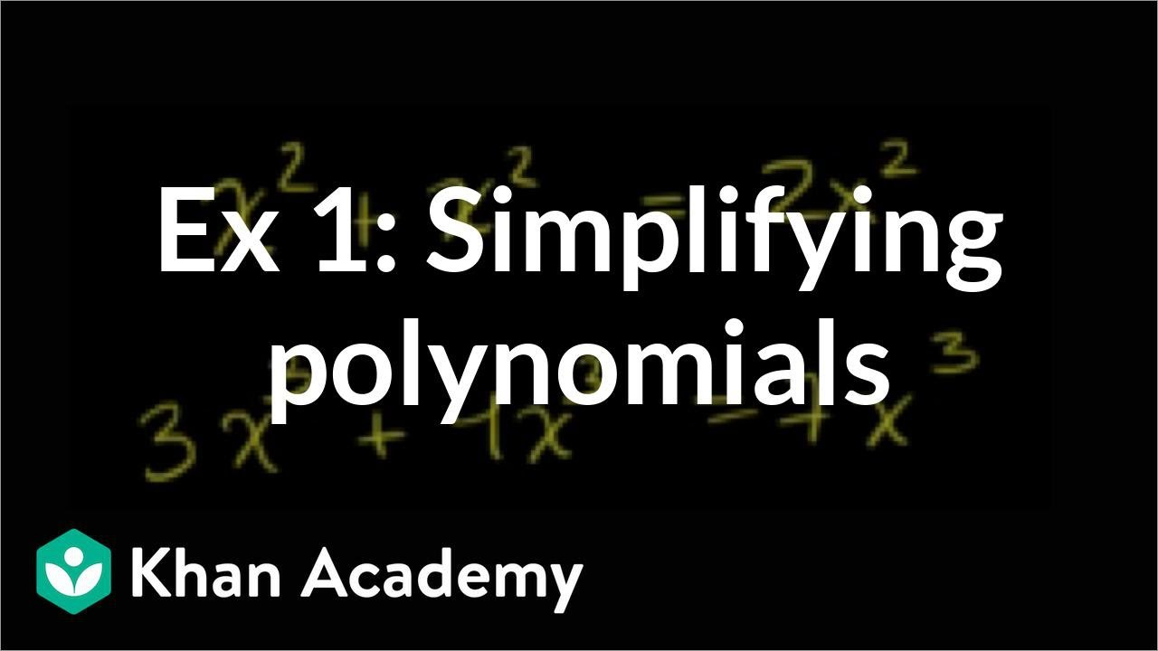 hight resolution of Simplifying polynomials (video)   Khan Academy