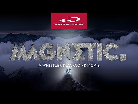 Whistler Blackcomb, Magnetic