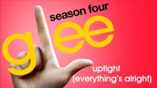 Glee - Uptight (Everything