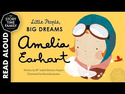 Amelia Earhart: Little People, Big Dreams | Read Aloud Books for Children