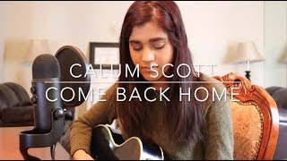 Come Back Home - Calum Scott (Cover)