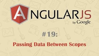 AngularJS Tutorial 19: Passing Data Between Different Scopes