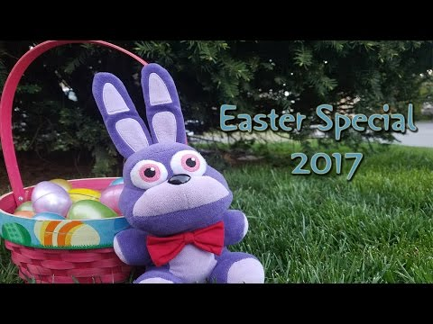 Fnaf Plush - Easter Special!!! (2017)