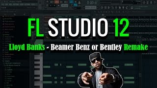 lloyd banks beamer benz or bentley   remake beat   fl studio 12