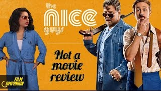 The nice guys | not a movie review | sucharita tyagi | film companion