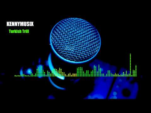 Turkish Trill - Trap Beat Instrumental - KenNYMusix