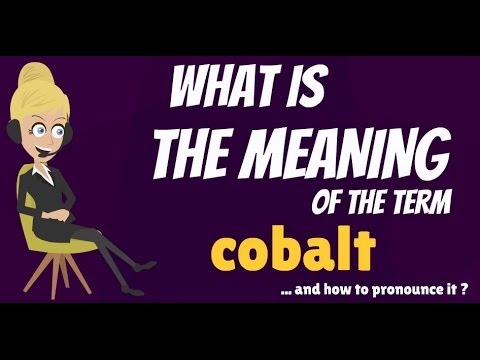 What is COBALT? What does COBALT mean? COBALT meaning, definition & explanation