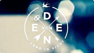 Von Eden - LAND IN SICHT (Official FEUCHTGEBIETE Version) 2013 [HD]