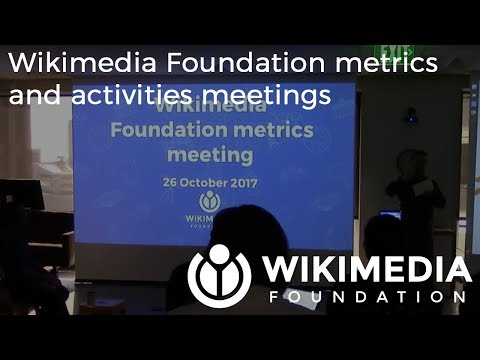 Wikimedia Foundation metrics and activities meeting - October 2017