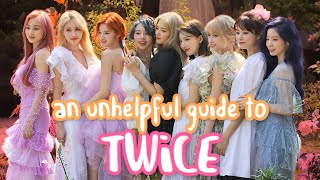 an actually (un)helpful guide to TWICE