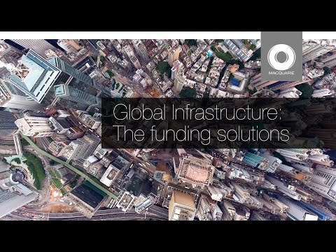 Global Infrastructure: The Funding Solutions