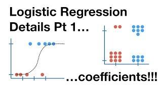 Logistic Regression Details Pt1: Coefficients