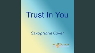 Trust in You (Saxophone Cover)