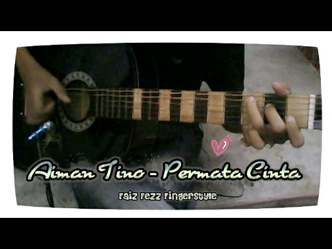 Permata Cinta (Aiman Tino) - Fingerstyle cover - Faiz fezz