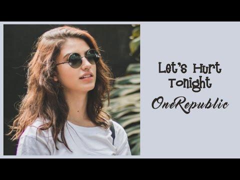 OneRepublic  Let's Hurt Tonight (Tradução) do filme