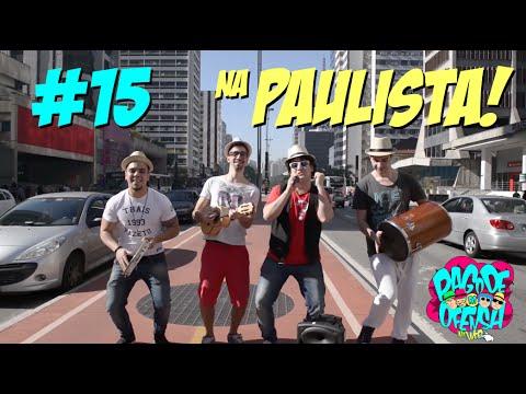 Pagode da Ofensa na Web #15 - Na Paulista!