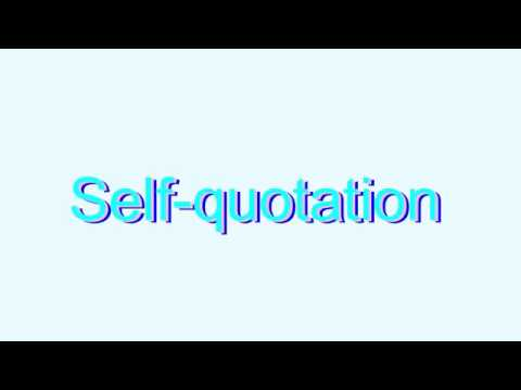 How to Pronounce Self-quotation