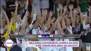 Hollandia legyőzésével Európa-bajnok a női junior kézilabda-válogatott