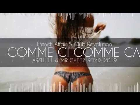 French Affair & Club Revolution - Comme Ci Comme Ca (ARSWELL & MR CHEEZ REMIX 2019)