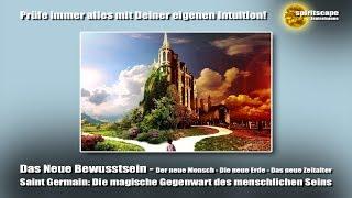 Das Neue Bewusstsein - Saint Germain: Die magische Gegenwart des menschlichen Seins