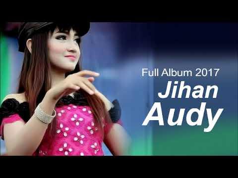 [Full Album] Jihan Audy Dangdut Koplo Terbaru 2017