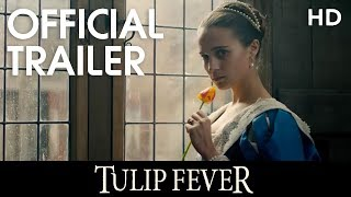 TULIP FEVER | Official Trailer | 2017 [HD]