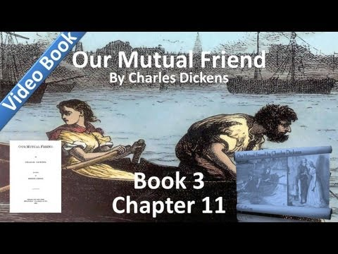 Book 3, Chapter 11 - Our Mutual Friend by Charles Dickens - In the Dark