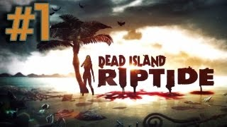 Dead Island Riptide Walkthrough Part 1 - Welcome to Palanoi