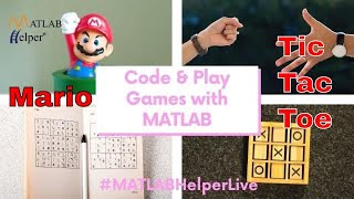 Code & Play Games with MATLAB – Mario & Tic Tac Toe
