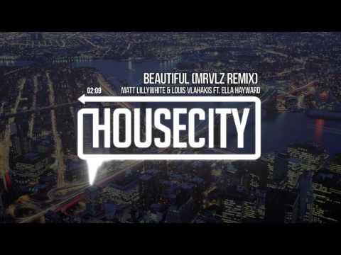 Matt Lillywhite & Louis Vlahakis  Beautiful Feat. Ella Hayward MRVLZ Remix