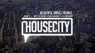 Matt Lillywhite & Louis Vlahakis - Beautiful Feat. Ella Hayward (MRVLZ Remix)
