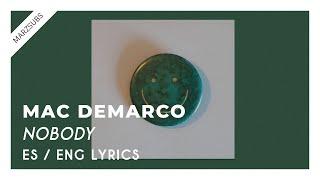Mac DeMarco - Nobody // Lyrics - Letra Video
