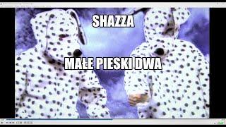 SHAZZA - Małe pieski dwa  ( OFICJALNE VIDEO )