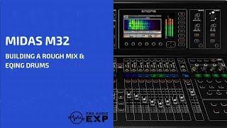 Midas M32 Building a Rough Mix & EQing Drums