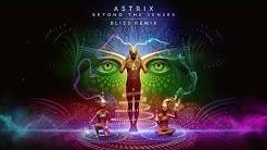 Astrix - Beyond the Senses (BLiSS Remix)