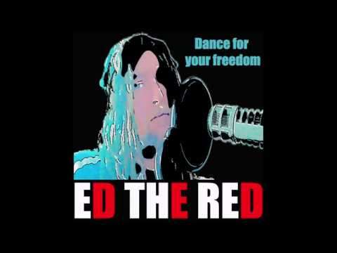 Ed The Red - Dance For Your Freedom - Bottom Line Records