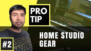 PRO TIP #2  - Home Studio Gear Help? - Gaurav Dayal  - Beatfactory.in