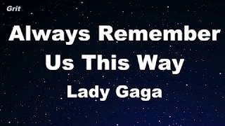 Always Remember Us This Way - Lady Gaga Karaoke 【No Guide Melody】 Instrumental Video